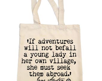 Pride and Prejudice Tote Bag, 'If adventure will not befall a young lady', Jane Austen Quote, Literary Tote, Travel Wanderlust, Bookish Bag