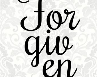 Forgiven (SVG, PDF, Digital File Vector Graphic)