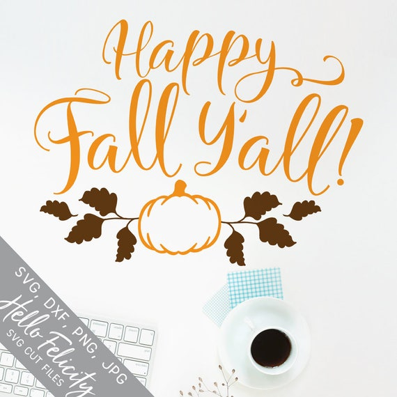 Download Fall Svg Thanksgiving Svg Pumpkin Svg Happy Fall Yall Svg