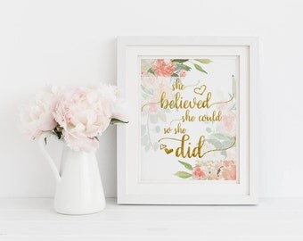 Printable Art, She Believed She Could, Girl Nursery Wall Art, Inspirational Print, Floral Quote Print, Girls Room Decor, Instant Download