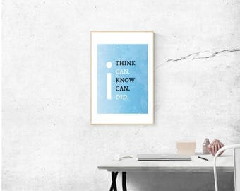 I THINK I can. I KNOW I can. I DID. (Instant art download)