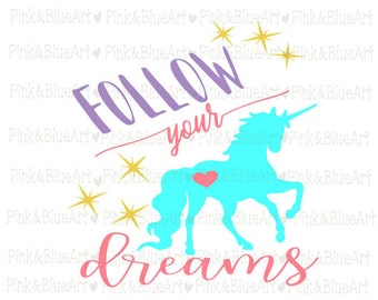 Follow your dreams unicorn SVG Clipart Cut Files Silhouette Cameo Svg for Cricut and Vinyl File cutting Digital cuts file DXF Png Pdf Eps