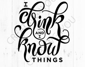 I drink and i know things Svg - Thats what i do Svg - INSTANT DOWNLOAD - 1-Dxf, Eps, Pdf, Png, Svg - Cricut - Silhouette