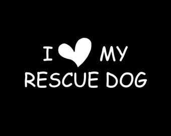 I Love / Heart My Rescue Dog Car Decal / Sticker
