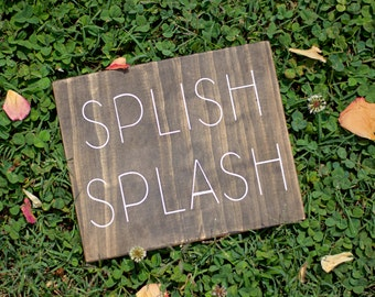 Splish Splash Sign | Wooden Sign | Bathroom Decor