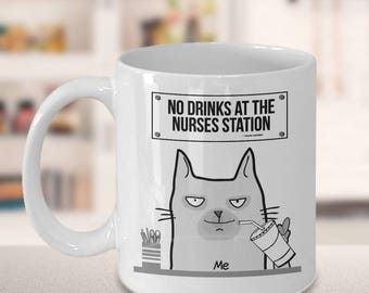 No Drinks at the Nurses station, Funny Mug for Nurses, Nurse Gift, Gift for Male Nurse, Funny Nurse Gift,  Male Nurse Gift