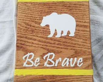 Be Brave Small Sign