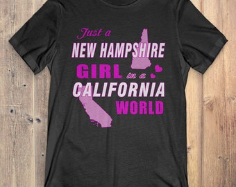 New Hampshire T-Shirt Gift: Just A New Hampshire Girl In A California World