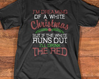 I 39 m dreaming of a white christmas but if the white runs for Red wine out of white shirt
