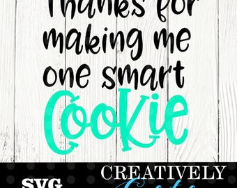 Thanks for Making me one smart cookie SVG