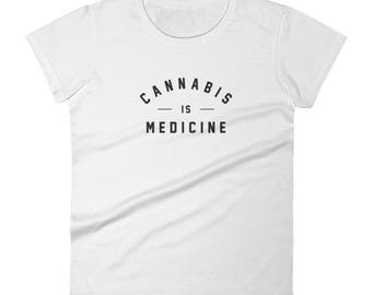 "Women's T-shirt, ""Cannabis is Medicine"""