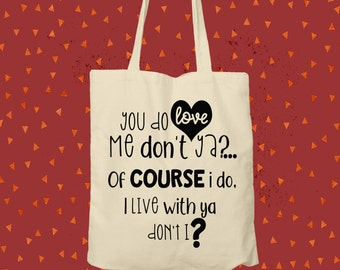Give a tote a loving home / You do love me? tote bag / shopping bag
