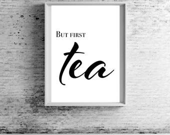 But First Tea Kitchen Home MonoChrome Wall Print