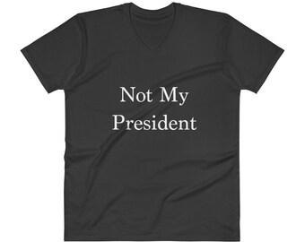 Not My President V-Neck T-Shirt