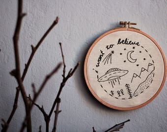i want to believe embroidery hoop art