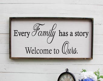 Every Family Has A Story Welcome To Ours Entryway Decor Farmhouse Decor Foyer Rustic Entryway Decor Large Signs Farmhouse Signs