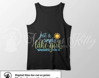 lake saying svg, lake life svg, girl svg, summer svg, ai dxf emf eps pdf png psd svg svgz tif files for cricut, silhouette, brother