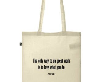 The only way to do great working is to love what you do - Steve Jobs - motivational canvas tote bag