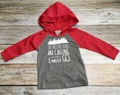 Mountains Are Calling And I Must Go:  Baby Boy- Toddler...
