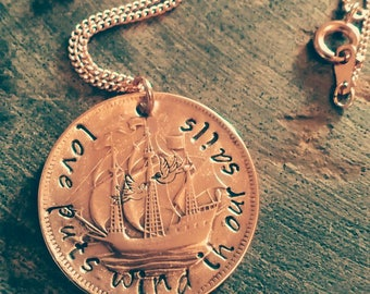 Love Puts Wind In Our Sails - Hand Stamped Coin Necklace - Half Penny - Ha'penny -  Valentine's Gift