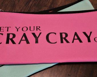 Get Your Cray Cray On Pencil Case