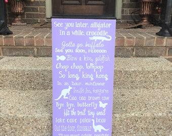 See You Later Alligator Custom Wood Sign ~ Playroom Sign ~ Nursery Rhyme Sign ~ Little Boy Room Decor ~ Playroom Decor ~ Little Girl Room