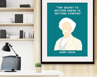 The Secret To Getting Ahead is Getting Started - Mark Twain - Art Print (Featured in Peacock) Inspirational / Motivational Prints