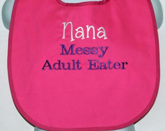 Nana Bib, Custom Funny Adult, Messy Eater, Cover Up Protector, Mimi, Pappy, Personalized With Name, No Shipping Fee, Ready To Ship TODAY 848