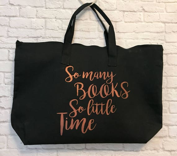 So Many Books So Little Time XL Tote Bag Black with Dark Copper Metallic Print