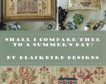 NEW! BLACKBIRD DESIGNS Shall I Compare Thee counted cross stitch patterns at thecottageneedle.com primitive 2018 Nashville Market