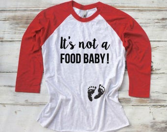 Pregnancy Announcement Shirt, Pregnancy T-shirt,It's Not a Food Baby , Funny Pregnancy Valentine  Shirt,Holiday Shirt