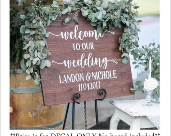 Welcome Wedding Decal Welcome to Our Wedding Rustic Wedding Decal Wedding Decor Vinyl Decal Personalized Wedding Barn Wedding DIY