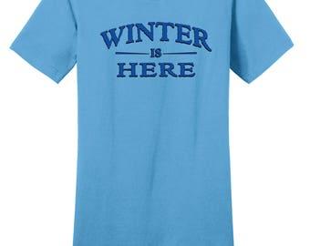 Game of Thrones Winter is Here Shirt, District Threads Shirt, Direct to Garment, Women's Shirt, Blue Shirt