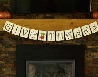 Thanksgiving Decor, Give Thanks Banner, Fall Harvest Decoration, Holiday Decor, Farmhouse Rustic Mantel Decor