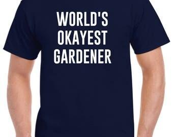 Gardener Shirt-World's Okayest Gardener T Shirt Gift for Gardener Men Women