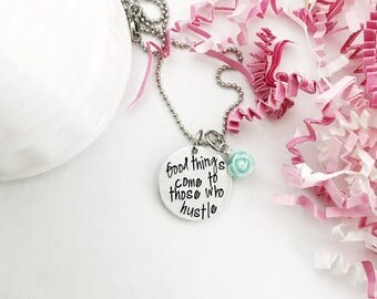 Good Things Come to Those Who Hustle Necklace - Boss Babe Necklace - Lady Boss Gift - Entrepreneur - Hustle Hard - Inspirational Gift