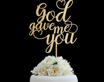 Customized Wedding Cake Topper, Personalized Cake Topper for Wedding, Custom Personalized Wedding Cake Topper God Gave Me You Cake Topper#18