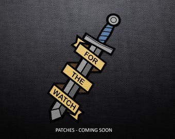 PRE ORDER - For The Watch Patches, Game of Thrones Pins, Patch, Lannister, Stark, Hand of the King, The Night's Watch