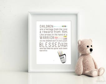 Printable Bible Verse, Instant download, 3 sizes 4x6, 5x7 and 8x10 Psalms 127 3-5 CHILDREN are a heritage from the Lord