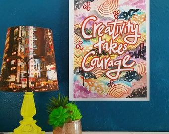 Creativity Takes Courage - Artist Print