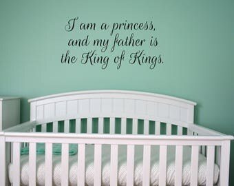I am a princess and my father is the King of Kings Vinyl Decal