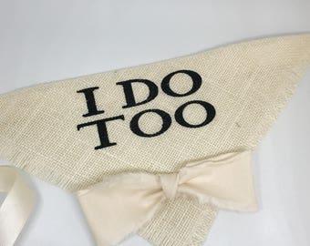 Dog Wedding Bandana I Do Too Ivory Bowtie Engagement Photos Save the Date Bridal Shower Gift Personalized
