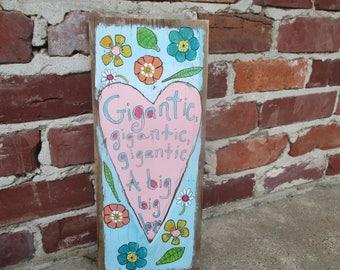 the pixies lyrics painting on reclaimed wood, the pixies band, Gigantic lyrics, Big Love, original folk art, hand painted flowers and heart