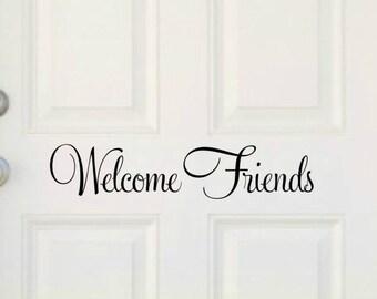 Welcome Friends Door Decal Welcome Door Decal Welcome Friends Vinyl Decal Friends Door Decal Welcome Vinyl Front Door Vinyl Decal