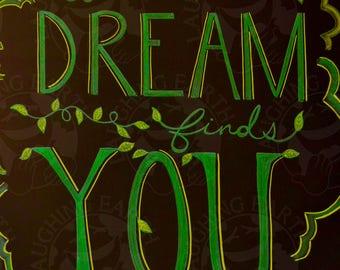 A dream finds you