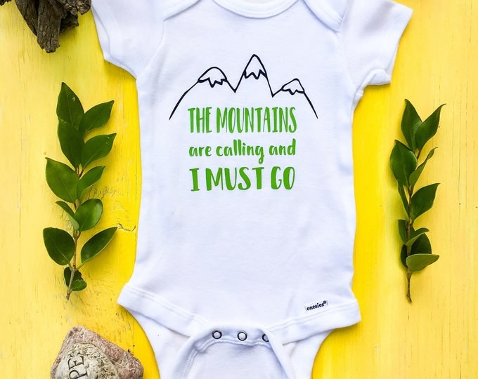 The Mountains Are Calling And I Must Go Onesie // John Muir Quote Onesie // Mountain Baby Onesie