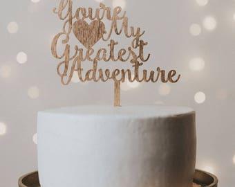 You're My Greatest Adventure Wedding Cake Topper, Wedding Cake Topper, Cake Topper Wedding, cake topper, you're my greatest adventure
