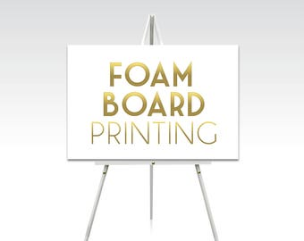 Print on Foam Board . Email your Art File or Add a Custom Design Sign . Premium Foam Board Mounted Sign with Archival Inks . Frames & Easels