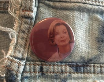 Lucille Bluth, Arrested Development,   1.5 inch pin back button, 37 mm pinback button