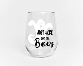 Here for the Boos Wine Glass // Halloween Wine Glass // Funny Halloween Cup // Ghost Wine Glass // Custom Colors Available